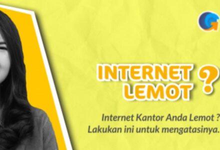 Internet-Kantor-Lemot-dan-menanganinya