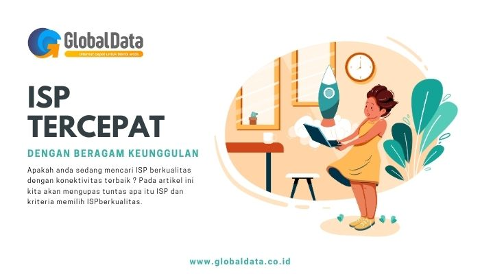 ISP Tercepat Dengan Beragam Keunggulan - global data internet